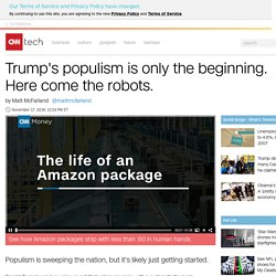 Trump's populism is only the beginning. Here come the robots. - Nov. 17, 2016