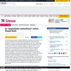 """Le """"populisme autoritaire"""" selon Stuart Hall"""