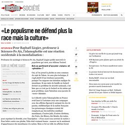 «Le populisme ne défend plus la race mais la culture»