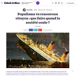 Populisme vs renouveau citoyen : que faire quand la société coule?