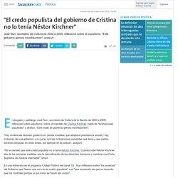 """""""El credo populista del gobierno de Cristina no lo tenía Néstor Kirchner"""""""