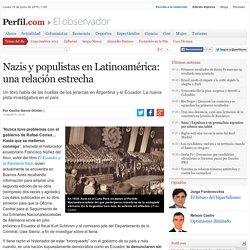 Nazis y populistas en Latinoamérica: una relación estrecha