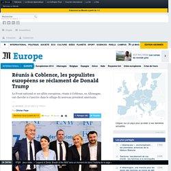 Réunis à Coblence, les populistes européens se réclament de Donald Trump