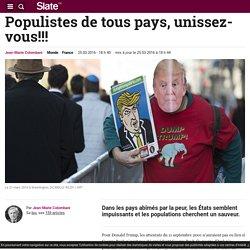Populistes de tous pays, unissez-vous!!!
