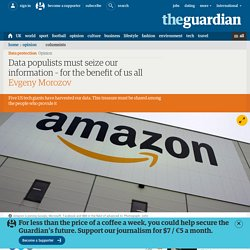 Data populists must seize our information – for the benefit of us all