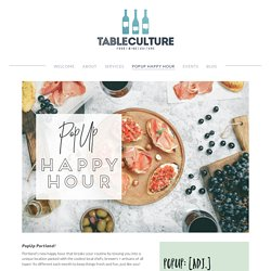 PopUp Happy Hour — Table Culture