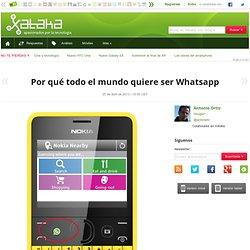 Por qué todo el mundo quiere ser Whatsapp