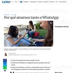 Por qué amamos tanto a WhatsApp