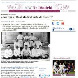 ¿Por qué el Real Madrid viste de blanco?