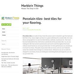 Porcelain tiles- best tiles for your flooring.