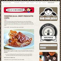 Porkitos! (a.k.a. Crispy Prosciutto Chips)