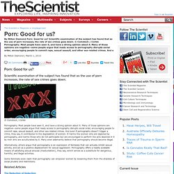 Porn: Good for us? - The Scientist - Magazine of the Life Scienc