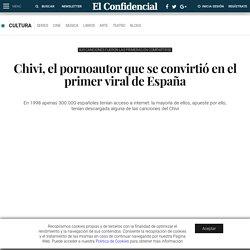 Música: Chivi, el pornoautor que se convirtió en el primer viral de España. Noticias de Cultura