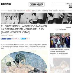 El erotismo y la pornografía en la España de primeros del s.XX [Imágenes explícitas] - Cultura Inquieta