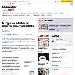 La Loppsi fera la fortune des réseaux de pornographie infantile