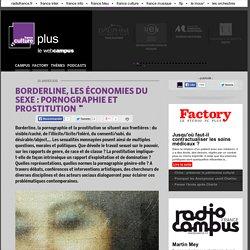 BORDERLINE, LES ÉCONOMIES DU SEXE : PORNOGRAPHIE ET PROSTITUTION