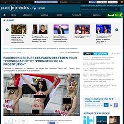 """Facebook censure les pages des Femen pour """"pornographie"""" et """"promotion de la prostitution"""""""