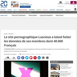Le site pornographique Luscious a laissé fuiter les données de ses membres dont 40.000 Français