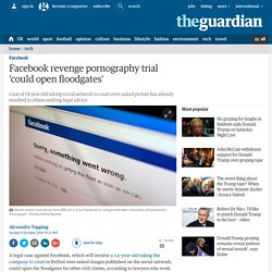Facebook revenge pornography trial 'could open floodgates'