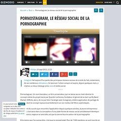 Pornostagram, le réseau social de la pornographie
