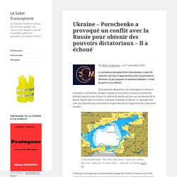 Ukraine – Porochenko a provoqué un conflit avec la Russie pour obtenir des pouvoirs dictatoriaux – Il a échoué