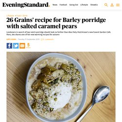 26 Grains' recipe for Barley porridge with salted caramel pears