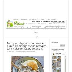 Faux porridge, aux pommes et purée d'amande ( Sans céréales, sans cuisson, léger, détox ;-) )