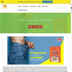 How Porridge Daliya Can Help You Lose Weight After Lockdown?