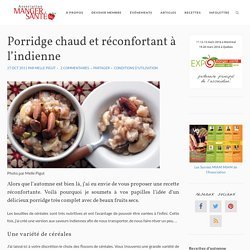 Porridge chaud et réconfortant à l'indienne