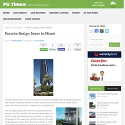 Porsche Design Tower In Miami - PG Times