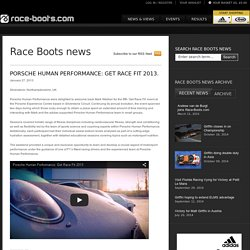 Porsche Human Performance: Get Race Fit 2013. - Race Boots