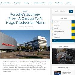 Porsche's Journey: From A Garage To A Huge Production Plant -Porsche cars