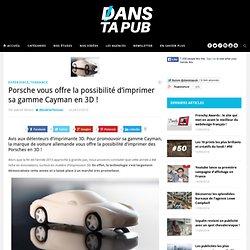 Porsche vous offre la possibilité d'imprimer sa gamme Cayman en 3D !