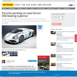 Porsche working on new Ferrari 458-beating supercar