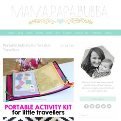 Portable Activity Kit for Little Travellers - Mama.Papa.Bubba.