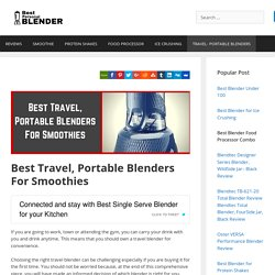 Best Travel, Portable Blenders For Smoothies