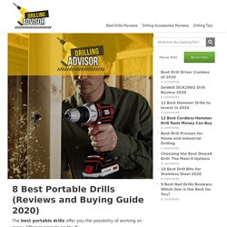 8 Best Portable Drills (Reviews and Buying Guide 2020)