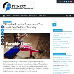 7 Portable Exercise Equipments Which Helps You To Stay Fit - Fitnexy