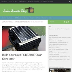 Build a DIY Portable Solar Power Generator For Under $150