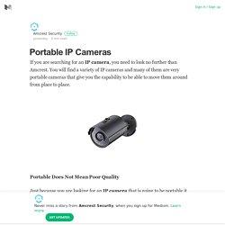 Portable IP Cameras