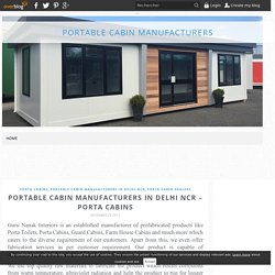 Portable cabin manufacturers in Delhi NCR – Porta Cabins - Portable Cabin Manufacturers