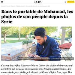 Dans le portable de Mohamad, les photos de son périple depuis la Syrie