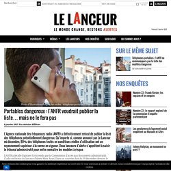 Portables dangereux : l'ANFR voudrait publier la liste... mais ne le fera pas
