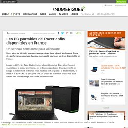 Les PC portables de Razer enfin disponibles en France