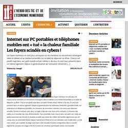Internet sur PC portables et téléphones mobiles ont «tué» la chaleur familiale Les foyers scindés en cybers!