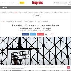 Le portail volé au camp de concentration de Dachau retrouvé en Norvège