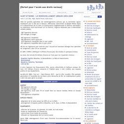 [Portail pour l'accès aux droits sociaux] SAINT-ETIENNE : LE RENOUVELLEMENT URBAIN 2004-2008