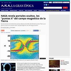 """NASA revela portales ocultos, los """"puntos X"""" del campo magnético de la Tierra"""