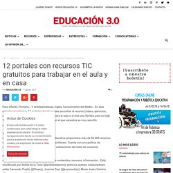 12 portales con recursos TIC gratuitos para trabajar en el aula y en casa