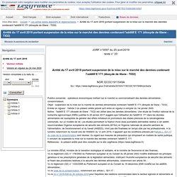 Arrêté du 17 avril 2019 portant suspension de la mise sur le marché des denrées contenant l'additif E 171 (dioxyde de titane - TiO2)